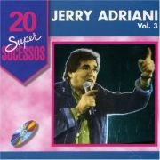 20 Super Sucessos Vol .3 - Jerry Adriani