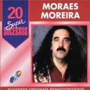 20 Supersucessos - Moraes Moreira