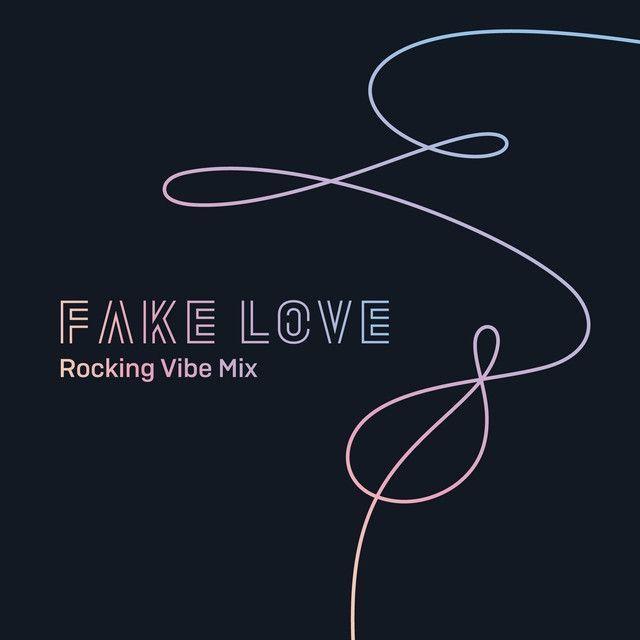 FAKE LOVE (Rocking Vibe Mix)