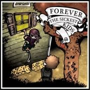 Forever the Sickest Kids}