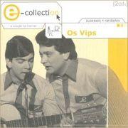 E-Collection: Os Vips