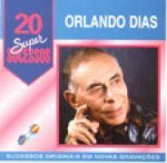 20 Supersucessos - Orlando Dias