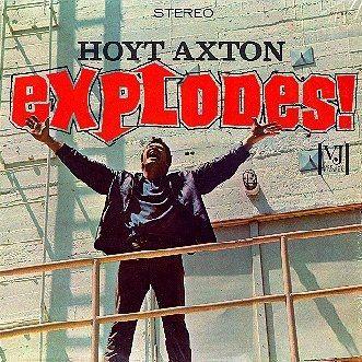 Hoyt Axton Explodes!
