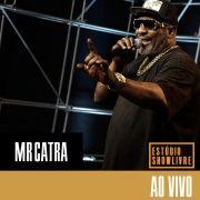 Mr. Catra No Estúdio Showlivre (Ao Vivo)