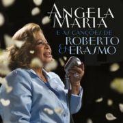 Ângela Maria e As Canções de Roberto & Erasmo}