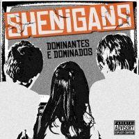 Shenigans