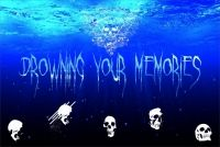 Drowning Your Memories