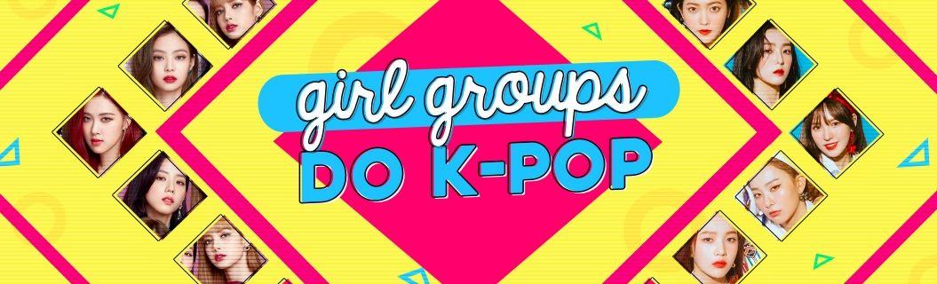 Uma playlist com o melhor das girl groups do K-Pop! Ouça