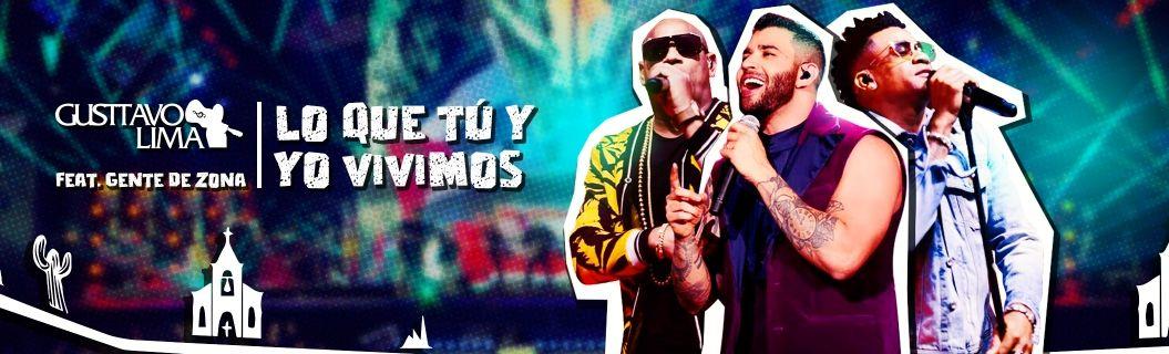 "Confira o clipe de ""Lo Que Tú Y Yo Vivimos"", de Gusttavo Lima e Gente de Zona"