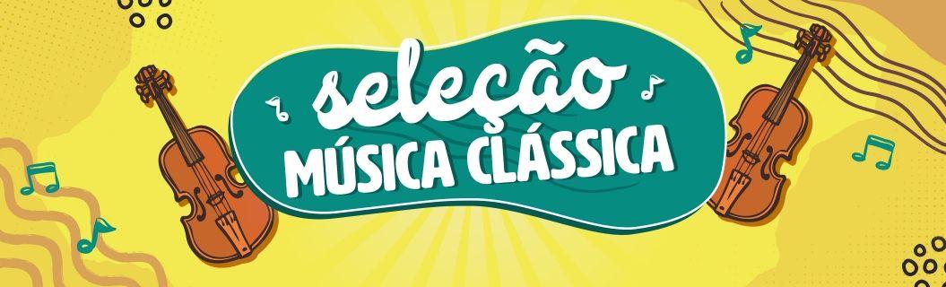 Confira uma seleção com o melhor da música clássica ♪