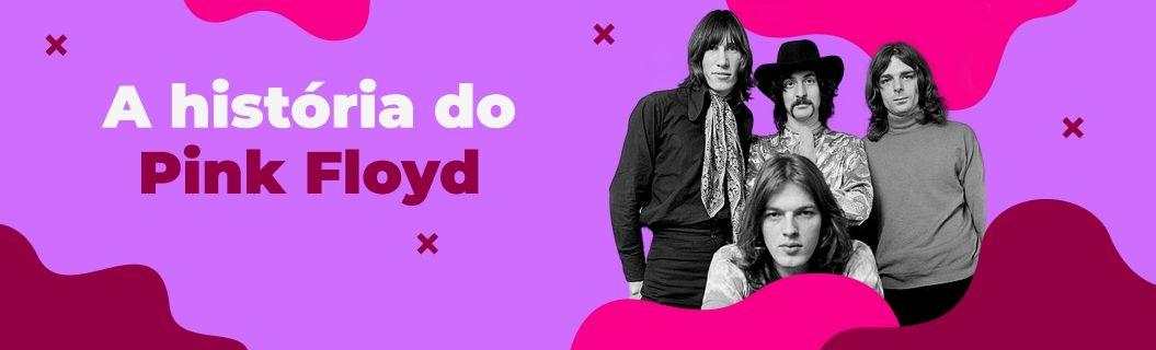 Conheça a trajetória do Pink Floyd, uma das maiores bandas da história