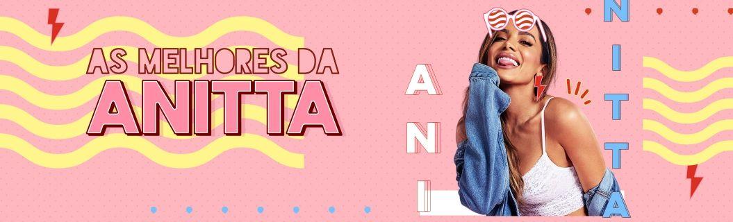 Separamos as 25 melhores músicas da Anitta. Vem ouvir