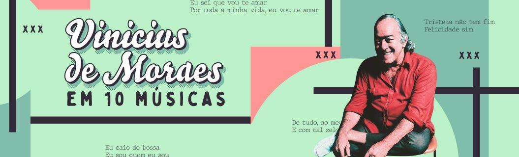 10 grandes clássicos do Vinicius de Moraes. Vem ouvir