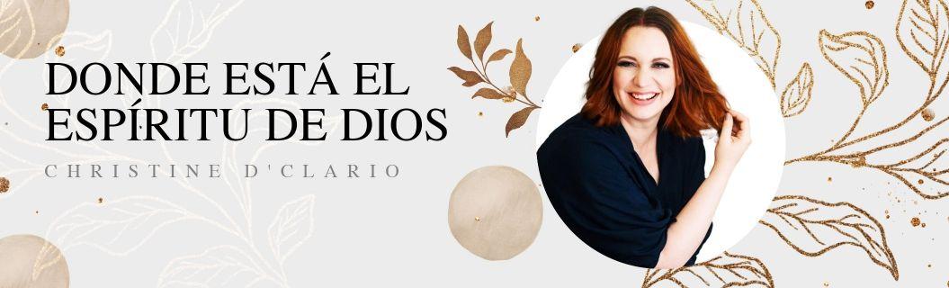 """Escucha """"Donde Está El Espíritu de Dios"""", de Christine D'Clario"""