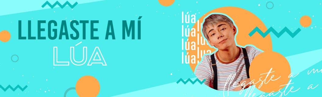 """Escucha """"Llegaste a Mí"""", la nueva canción de LÚA"""