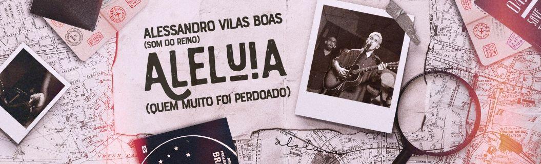 """Alessandro Vilas Boas lançou clipe de """"Aleluia"""". Vem ver"""
