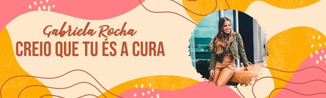 """Gabriela Rocha lançou clipe de """"Creio que Tu És a Cura"""". Vem ver"""