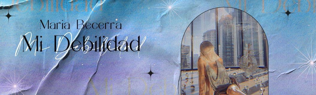 """Escucha """"Mi Debilidad"""" de Maria Becerra"""