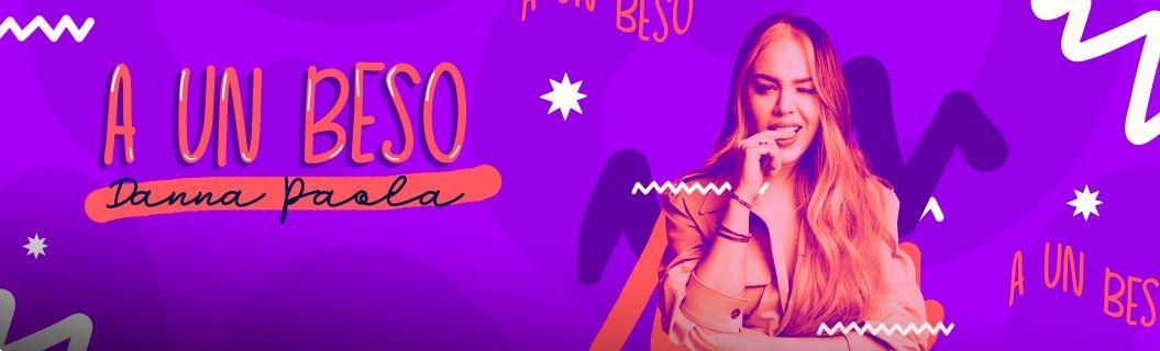 """Escucha """"A Un Beso"""" de Danna Paola"""