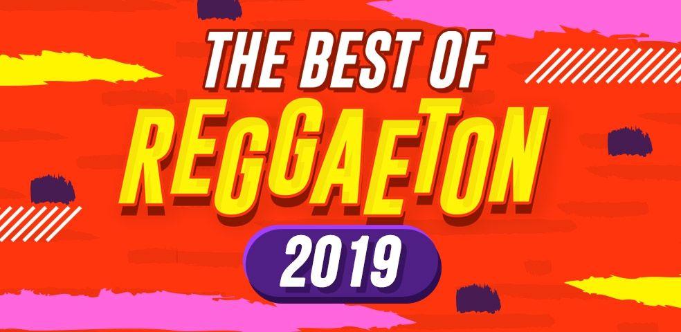 The best of reggaeton 2019