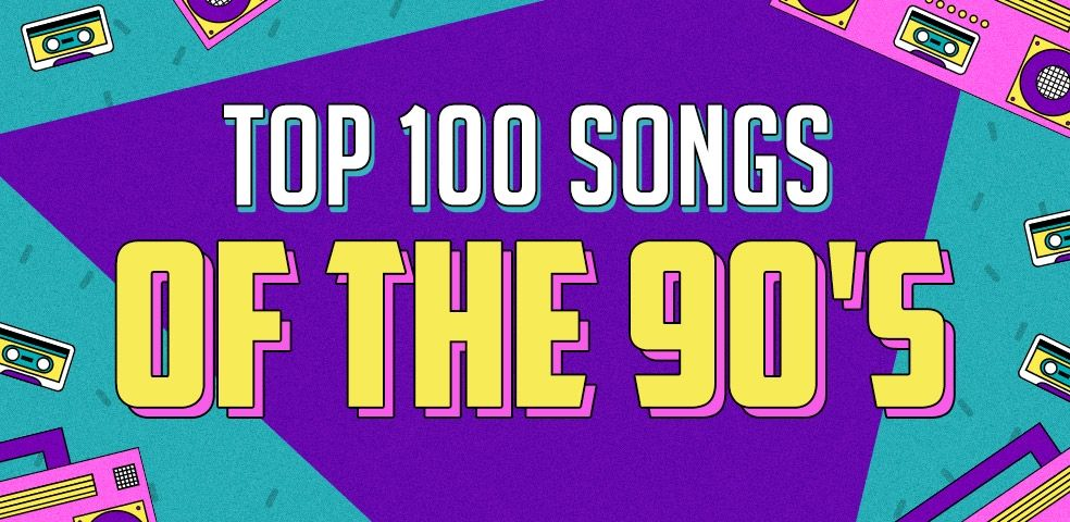 Top 100 songs of the 90's