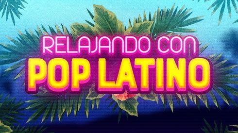 Relajando con pop latino