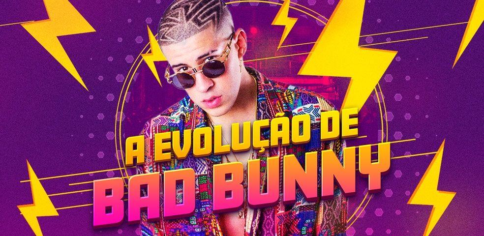 A evolução de Bad Bunny