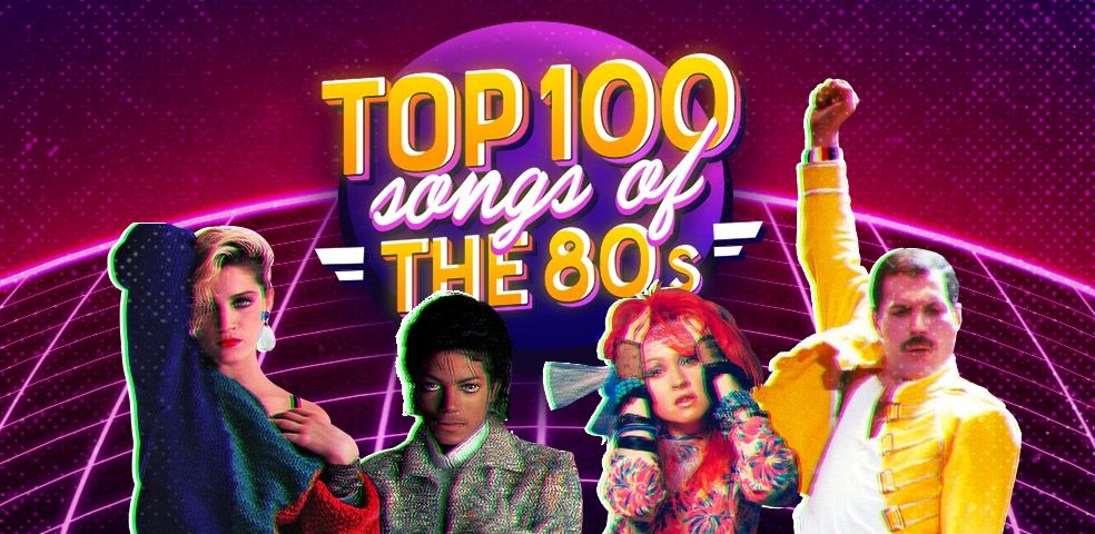 Top 100 songs of the 80's