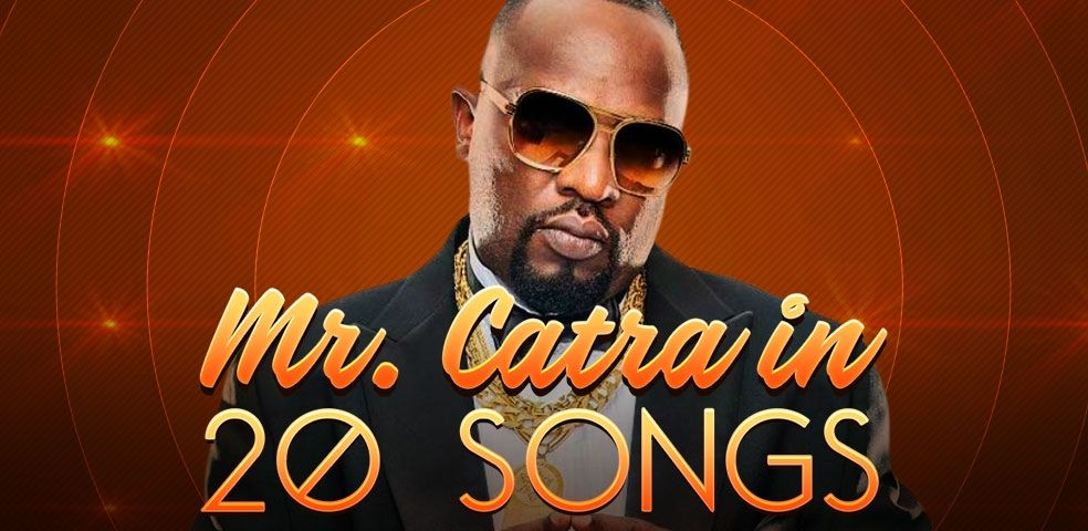 Mr. Catra in 20 songs