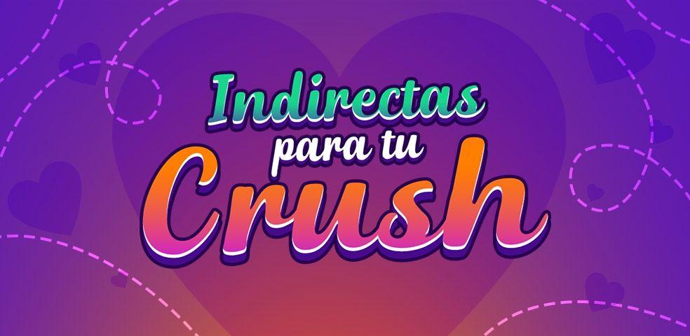 Indirectas para tu crush