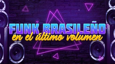 Funk brasileño en el último volumen