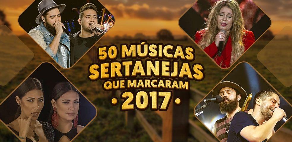 50 músicas sertanejas que marcaram 2017
