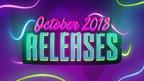 October 2018 releases