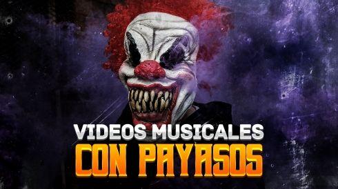 Video musicales con payasos