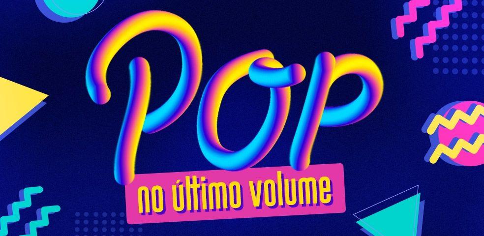 Pop no último volume