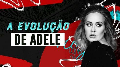 A evolução de Adele