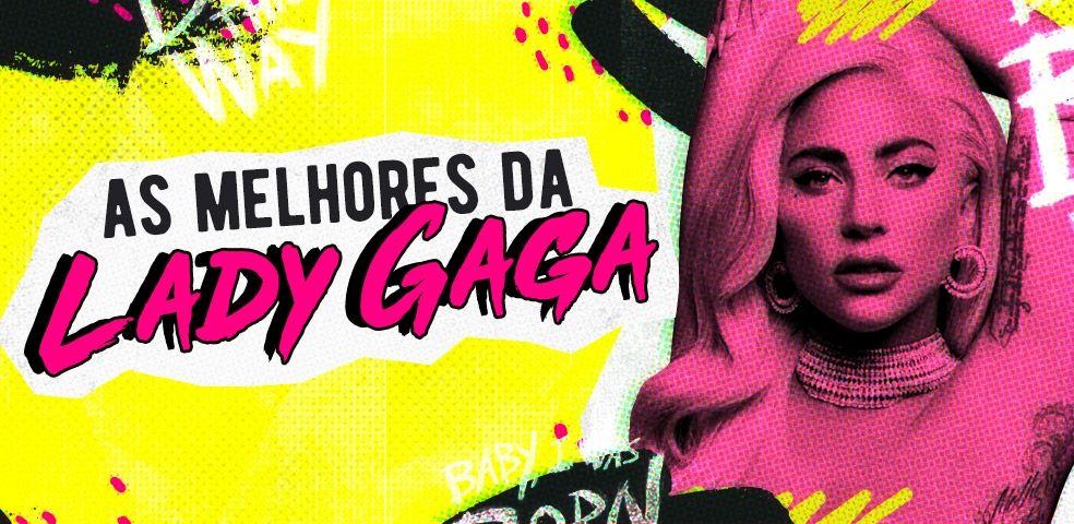 As melhores da Lady Gaga