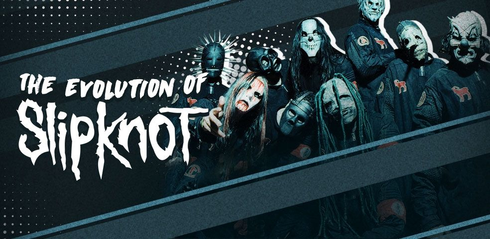 The evolution of Slipknot