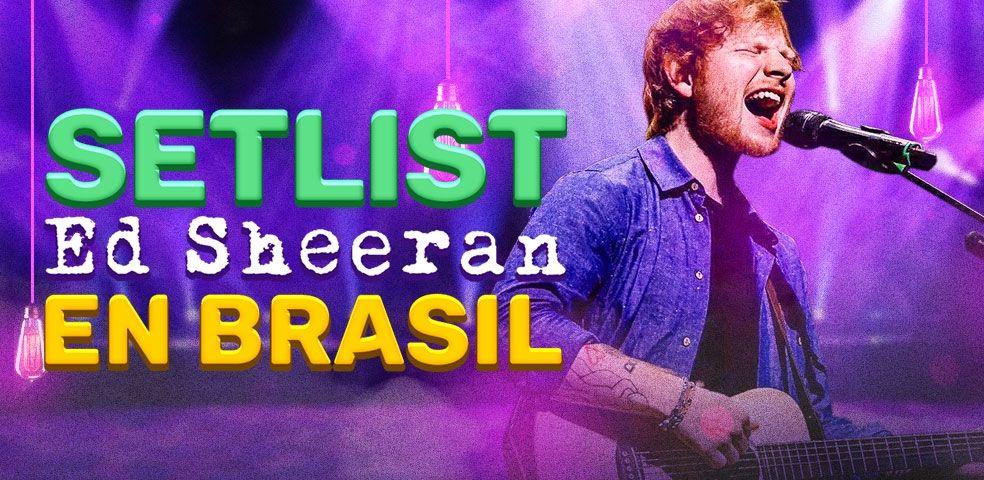 Setlist Ed Sheeran en Brasil
