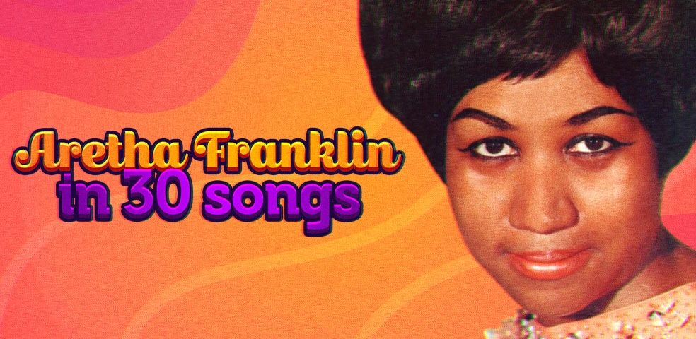 Aretha Franklin in 30 songs