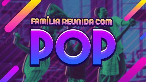 Família reunida com pop