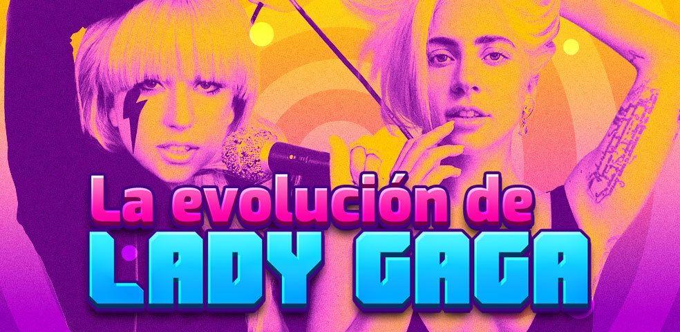 La evolución de Lady Gaga