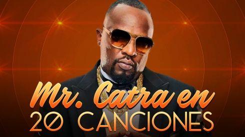 Mr. Catra en 20 canciones