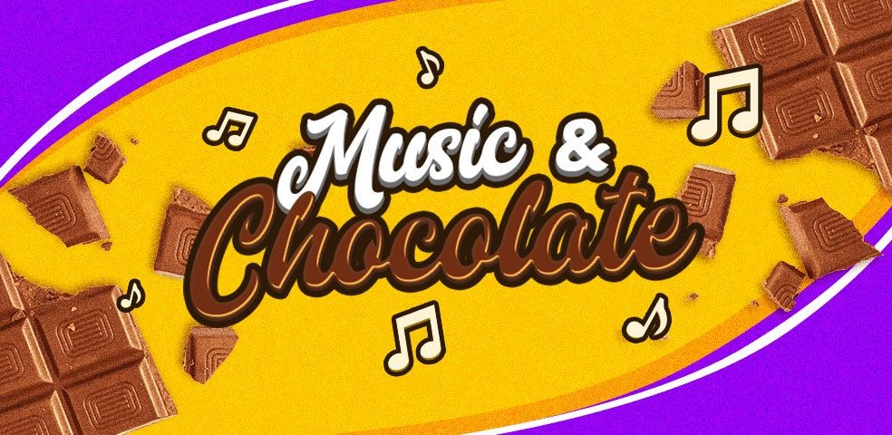 Music & chocolate