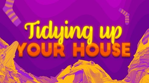 Tidying up your house