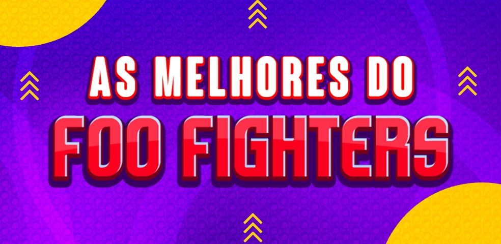 As melhores do Foo Fighters