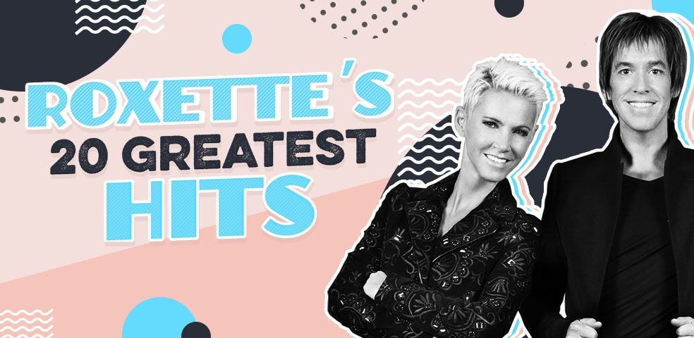 Roxette's 20 greatest hits