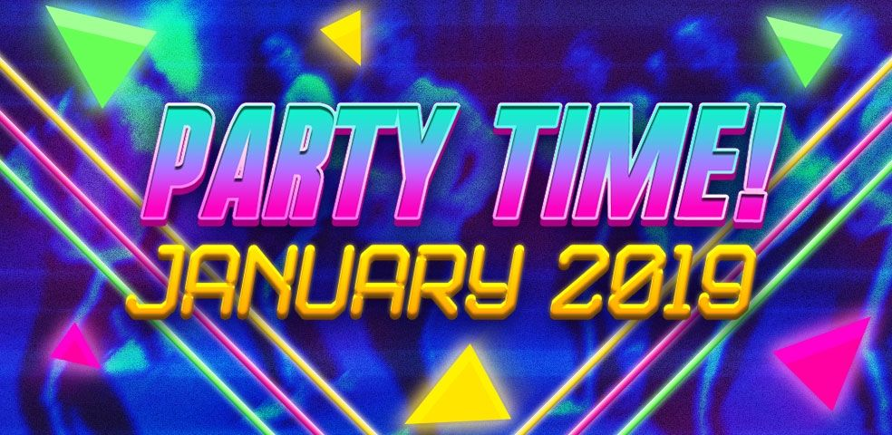 Party Time! January 2019