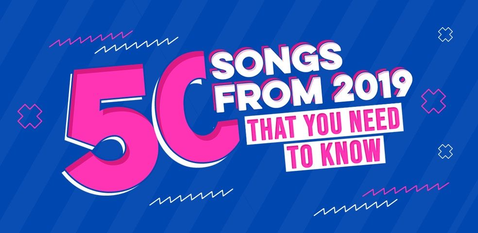 50 songs from 2019 that you need to know