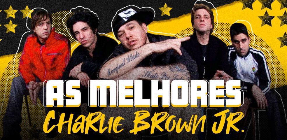 As melhores do Charlie Brown Jr  - Playlist - LETRAS MUS BR